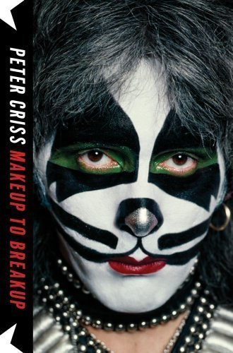 Makeup to Breakup: My Life In and Out of Kiss by Criss, Peter 1st (first) Printing Edition (10/23/2012)