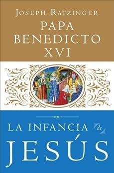 La Infancia de Jesus (Spanish Edition) by [Ratzinger, Joseph]