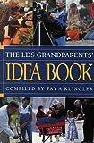 The Lds Grandparents' Idea Book