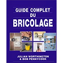 GUIDE COMPLET BRICOLAGE