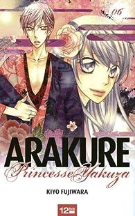Arakure, Tome 6 : Princesse Yakuza par Kiyo Fujiwara