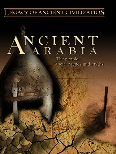 Legacy of Ancient Civilizations Ancient Arabia