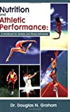Nutrition and Athletic Performance, Douglas Graham, 1893831086