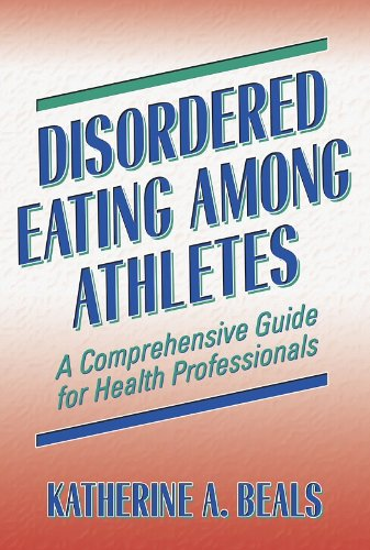 Disordered Eating Among Athletes : A Comprehensive Guide for Health Professionals by Human Kinetics