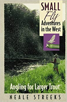 Small Fly Adventures in the West: Angling for Larger Trout (The Pruett Series)