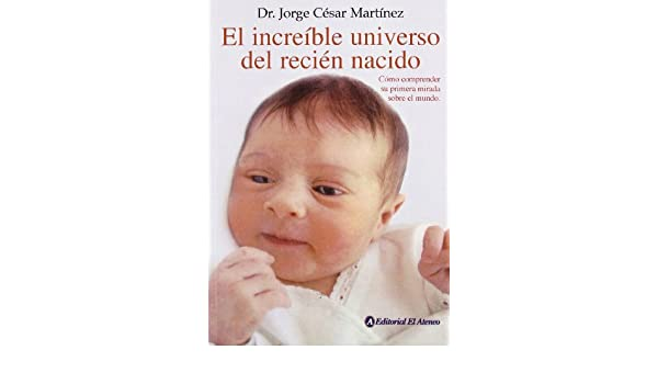 El increible universo del recien nacido/ The Incredible universe of ...