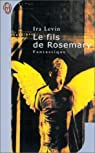 Rosemary, tome 2 : Le fils de Rosemary par Levin