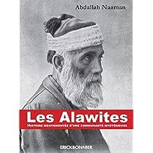 Les Alawites: Histoire mouvementée d'une communauté mystérieuse