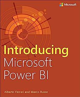 Introducing Microsoft Power BI by [Ferrari, Alberto, Russo, Marco]