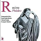 Phèdre Performance Auteur(s) : Jean Racine Narrateur(s) : Emmanuelle Riva, Paul-Émile Deiber, Michel Paulin, Louise Conte, Marguerite Perrin