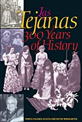 Las Tejanas: 300 Years of History (Jack and Doris Smothers Series in Texas History, Life, and Culture (Paperback))