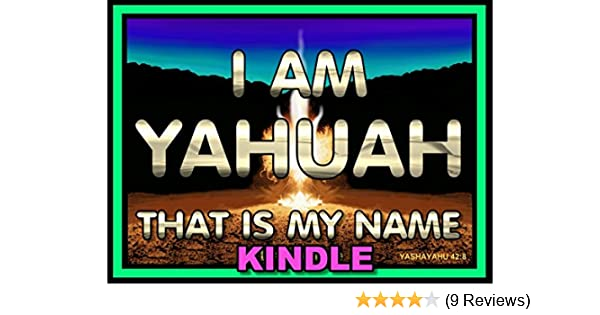 I Am Yahuah: That Is My Name (Strongholds & False Beliefs Book 2)