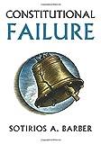 Constitutional Failure, Sotirios Barber, 0700620079