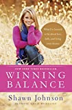 Front cover for the book Winning Balance: What I've Learned So Far about Love, Faith, and Living Your Dreams by Shawn Johnson