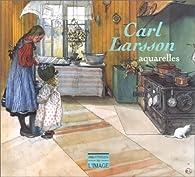 Carl Larsson : Aquarelles par Bo Lindwall