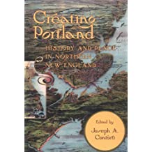 Creating Portland: History and Place in Northern New England