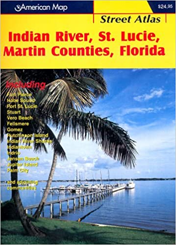 Map Of St Lucie County Florida.American Map Indian River St Lucie And Martin Counties Fl Street