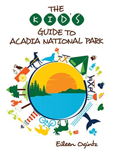 The Kid's Guide to Acadia National Park (Kid's Guides - Me Acadia Park National