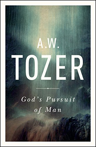 God's Pursuit of Man: Tozer's Profound Prequel to The Pursuit of God cover