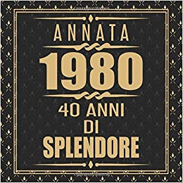 Annata 1980 40 Anni Di Splendore Libro Degli Ospiti 40