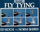 Basic Fly Tying, Ed Koch and Norm Shires, 0811723186