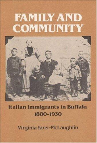 Family and Community: Italian Immigrants in Buffalo, 1880-1930