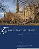 A History of Georgetown University, Robert Emmett Curran, 1589016882