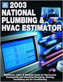 2003 National Plumbing & Hvac Estimator (National Plumbing and Hvac Estimator, 2003)