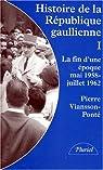 Histoire de la République gaullienne (tome 1) par Viansson-Ponté