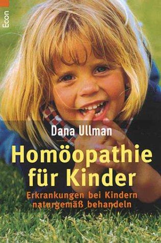 Homöopathie für Kinder: Erkrankungen bei Kindern naturgemäß behandeln