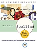 img - for Spelling Made Simple: Improve Your Spelling with This Practical, Self-Teaching Guide book / textbook / text book