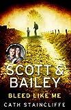 """Bleed Like Me (Scott & Bailey 2)"""