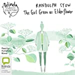 The Girl Green as Elderflower | Randolph Stow