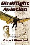 Birdflight As the Basis of Aviation 9780938716587