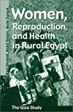 Women, Reproduction, and Health in Rural Egypt, Hind Khattab and Nabil Younis, 9774245288