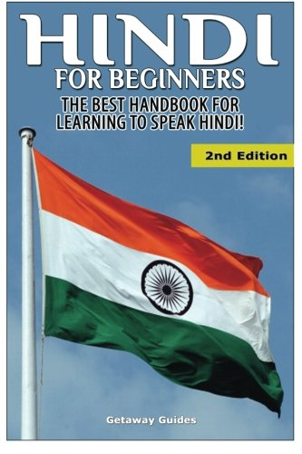 Hindi For Beginners: The Best Handbook for Learning to Speak Hindi