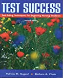 Test Success : Test-Taking Techniques for Beginning Nursing Students, Nugent, Patricia M. and Vitale, Barbara A., 0803601093