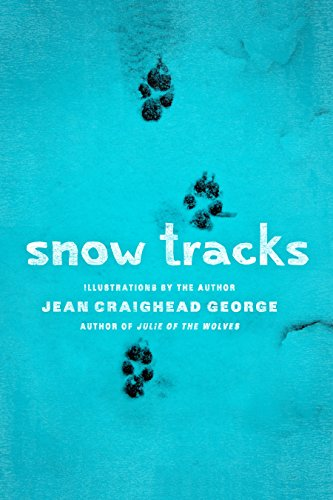 Snow Tracks by [George, Jean Craighead]