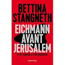 EICHMANN AVANT JÉRUSALEM