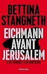 Eichmann avant Jerusalem par Stangneth