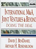 International M and A, Joint Ventures, and Beyond, David J. BenDaniel and Arthur H. Rosenbloom, 0471160369