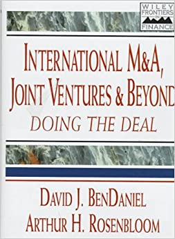 International M&A, Joint Ventures and Beyond: Doing the Deal (Frontiers in Finance Series)