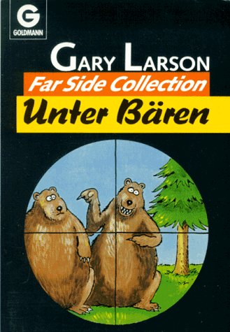Unter Bären Taschenbuch – Mai 2001 Gary Larson Unter Bären Goldmann 3442069394