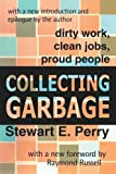 img - for Collecting Garbage: Dirty Work, Clean Jobs, Proud People book / textbook / text book