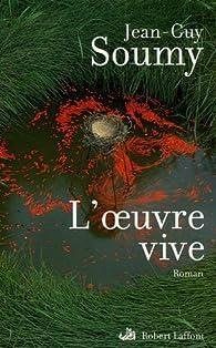 L'oeuvre vive par Jean-Guy Soumy
