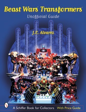 (Beast Wars Transformers: The Unofficial Guide with Price Guide (A Schiffer Book for Collectors))