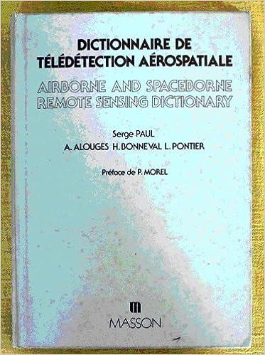 Lire Dictionnaire de télédétection aérospatiale =: Airborne and spaceborne remote sensing dictionary pdf, epub