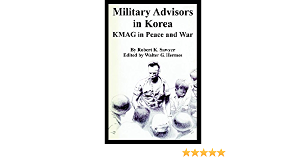 Military Advisors in Korea: KMAG in Peace and War: Amazon.es ...