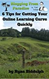 6 Tips for Cutting Your Online Learning Curve Quickly