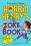 Horrid Henry's Joke Book, Francesca Simon, 1402244258